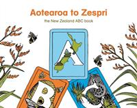 Aotearoa to Zespri - the New Zealand ABC Book
