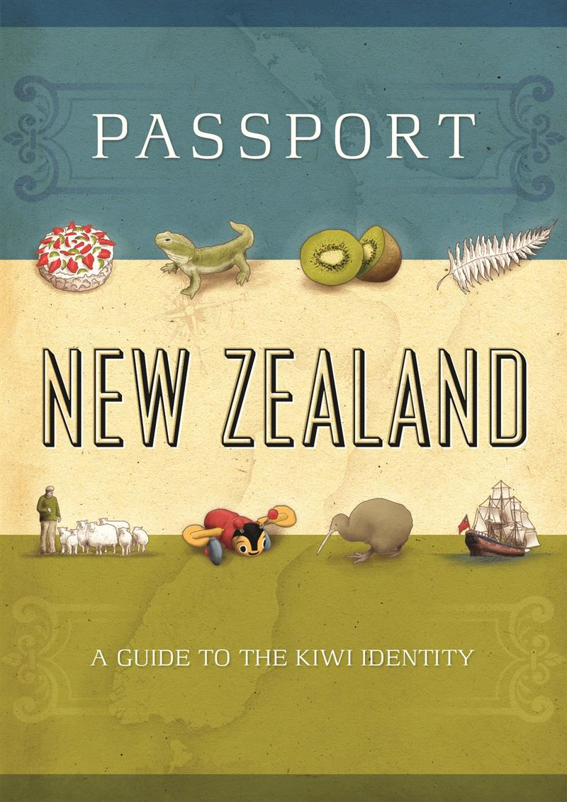 The Idea For Passport New Zealand €� A Guide To The Kiwi Identity Developed  During My